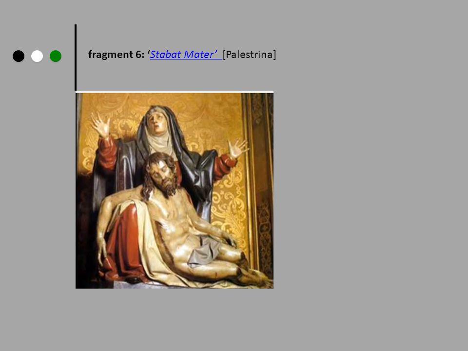 fragment 6: 'Stabat Mater' [Palestrina]